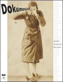 Okładka książki Dokumentalistki. Polskie fotografki XX wieku
