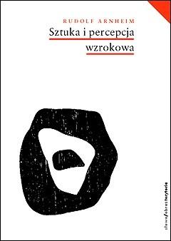 Okładka książki Sztuka i percepcja wzrokowa. Psychologia twórczego oka