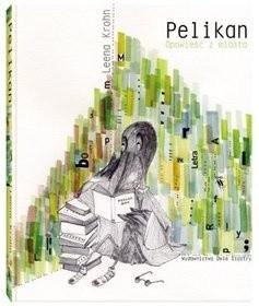 Okładka książki Pelikan. Opowieść z miasta
