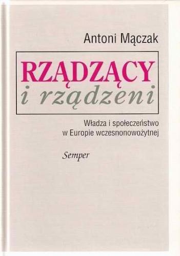 Okładka książki Rządzący i rządzeni. Władza i społeczeństwo w Europie wczesnonowożytnej