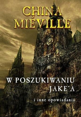 Okładka książki W poszukiwaniu Jake'a i inne opowiadania
