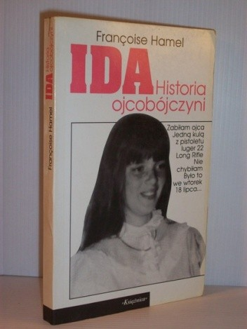 Okładka książki Ida. Historia ojcobójczyni
