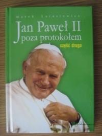 Okładka książki Jan Paweł II poza protokołem. Cz. 2, Uśmiech do świata