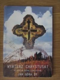 Okładka książki Wybierz Chrystusa! Katechizm Ruchu Lednickiego