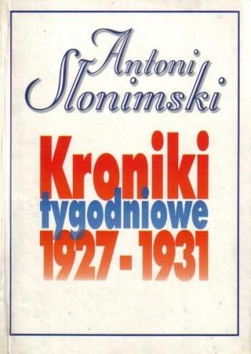 Okładka książki Kroniki tygodniowe t. 1, 1927-1931