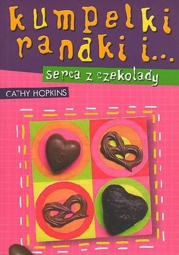 Okładka książki Kumpelki, randki i... serca z czekolady