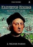 Krzysztof Kolumb. Bohater czy łotr?