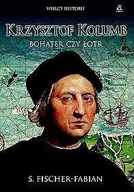 Okładka książki Krzysztof Kolumb. Bohater czy łotr?