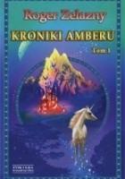 Kroniki Amberu. Tom 1