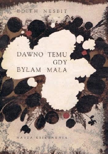 Okładka książki Dawno temu gdy byłam mała