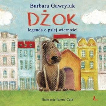 Okładka książki Dżok. Legenda o psiej wierności