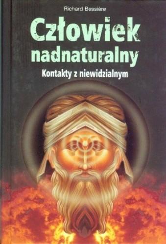 Okładka książki Człowiek nadnaturalny - kontakty z niewidzialnym