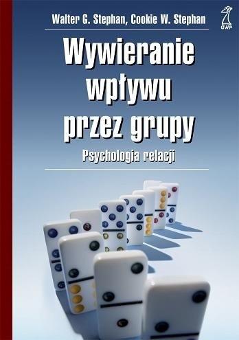 Okładka książki Wywieranie wpływu przez grupy. Psychologia relacji.
