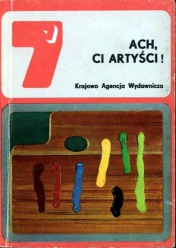 Okładka książki Ach, ci artyści!