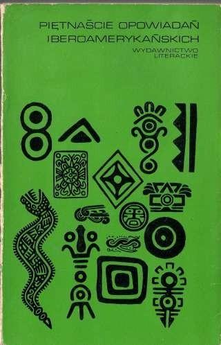 Okładka książki Piętnaście opowiadań iberoamerykańskich