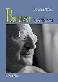 Okładka książki Baltazar. Autobiografia