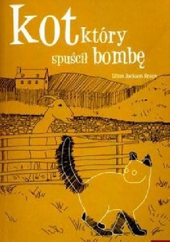 Okładka książki Kot, który spuścił bombę