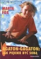 Agaton-Gagaton. Jak pięknie być sobą