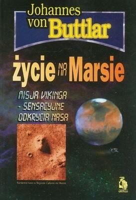 Okładka książki Życie na Marsie: misja Vikinga - sensacyjne odkrycia NASA