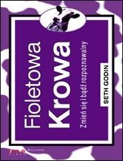 Okładka książki Fioletowa krowa. Zmień się i bądź rozpoznawalny.