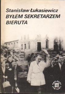 Okładka książki Byłem sekretarzem Bieruta. Wspomnienia z pracy w Belwederze w latach 1945-1946