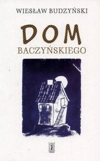 Okładka książki Dom Baczyńskiego