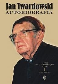 Okładka książki Autobiografia. Myśli nie tylko o sobie. Tom 1 1915-1959