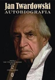 Okładka książki Autobiografia. Myśli nie tylko o sobie. Tom 2 1959-2006