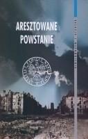 Okładka książki Aresztowane powstanie