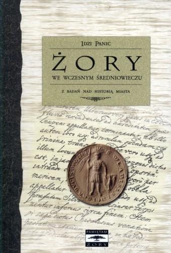 Okładka książki Żory we wczesnym średniowieczu. Z badań nad historią miasta
