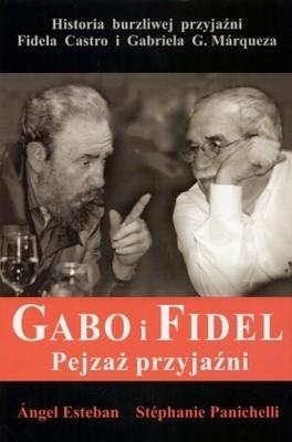Okładka książki Gabo i Fidel. Pejzaż przyjaźni.