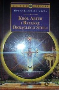 Okładka książki Król Artur i Rycerze Okrągłego Stołu