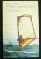 Wiatr schwytany w lustro
