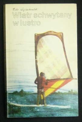 Okładka książki Wiatr schwytany w lustro