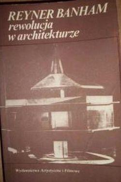 """Okładka książki Rewolucja w architekturze. Teoria i projektowanie w """"pierwszym wieku maszyny"""""""