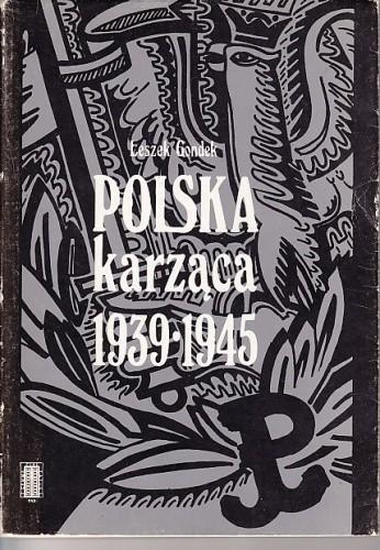 Okładka książki Polska karząca 1939-1945. Polski podziemny wymiar sprawiedliwości w okresie okupacji niemieckiej