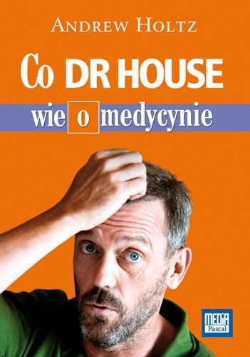 Okładka książki Co dr House wie o medycynie