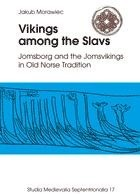 Okładka książki Vikings among the Slavs. Jomsborg and the Jomsvikings in Old Norse Tradition