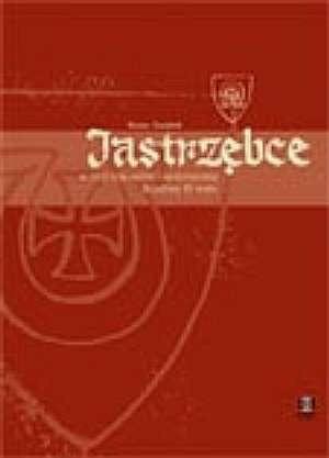 Okładka książki Jastrzębce w ziemi krakowskiej i sandomierskiej do połowy XV wieku