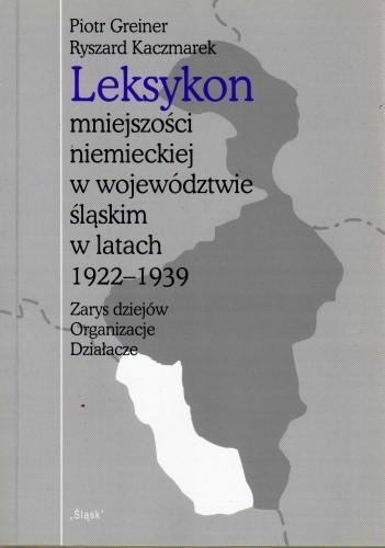 Okładka książki Leksykon mniejszości niemieckiej w województwie śląskim w latach 1922-1939. Zarys dziejów, organizacje, działacze