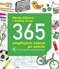 Okładka książki 365 niegłupich zabaw po szkole. Jak nie spędzać czasu przed ekranem