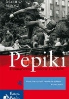 Pepiki. Dramatyczne stulecie Czechów
