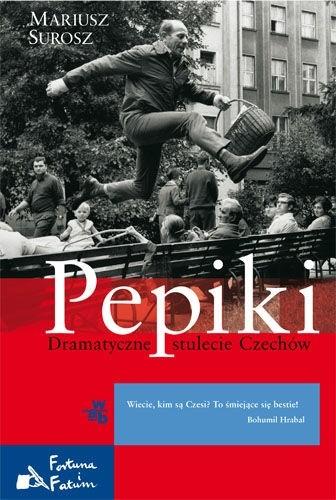 Okładka książki Pepiki. Dramatyczne stulecie Czechów