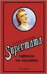 Okładka książki Supermama najlepsza we wszystkim