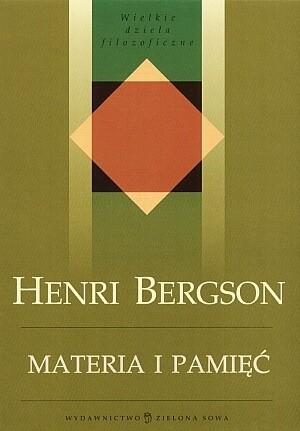 Okładka książki Materia i pamięć. Esej o stosunku ciała do ducha