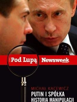 Okładka książki Putin i spółka. Historia manipulacji