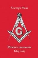 Okładka książki Masoni i masoneria. Fakty i mity