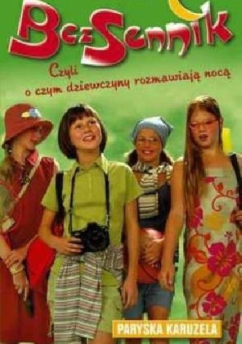Okładka książki Bezsennik, czyli o czym dziewczyny rozmawiają nocą.Paryska karuzela