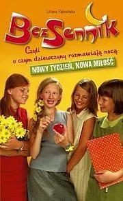 Okładka książki Bezsennik, czyli o czym dziewczyny rozmawiają nocą.Nowy tydzień, nowa miłość