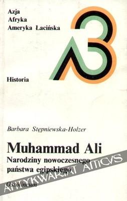 Okładka książki Muhammad Ali. Narodziny nowoczesnego państwa egipskiego